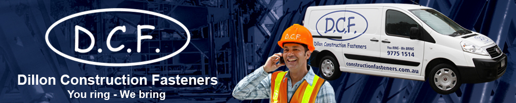 Construction fasteners - Melbourne you ring we bring